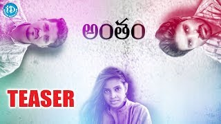 Antham - Latest Telugu Short Film 2018 - Teaser || Directed By Naga Raju Gottipati - IDREAMMOVIES