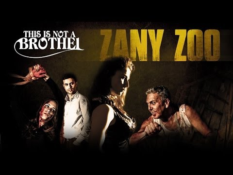 This is not a Brothel - Zany Zoo VIDEOCLIP (Special guest Roberta Gemma)