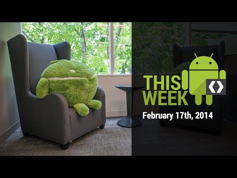 This Week in Android Development - February 17th 2014