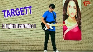 TARGETT   English Music Video 2018   By Joel Satwik   TeluguOne - TELUGUONE