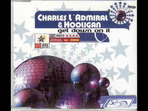 Charles L'Admiral & Hooligan  Get Down On It