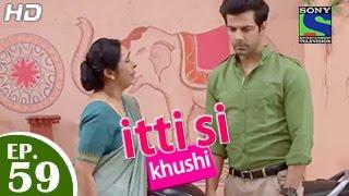 Itti Si Khushi : Episode 58 - 26th December 2014