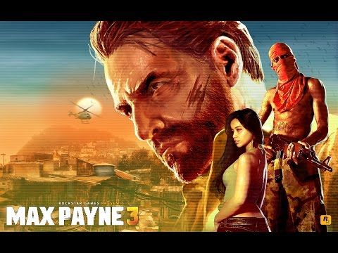 Max Payne 3 Walkthrough Gameplay