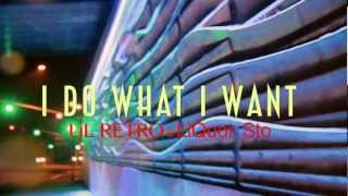Lil Retro & Liquor Sto - I Do What I Want (Music Video)