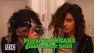 FRUSTRATED Priyanka BREAKS glass on her head - BOLLYWOODCOUNTRY