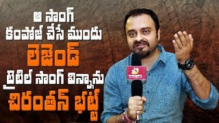 I listened to Legend title song before composing that song: Chirantan Bhatt | #Gautamiputrasatakarni - IGTELUGU