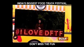 India's Biggest Food Truck Festival: Reasons to not miss this food festival ever - INDIATV