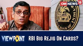 After Gurumurthy's Outburst, New Regulations For The RBI? | Viewpoint With Bhupendra Chaubey - IBNLIVE