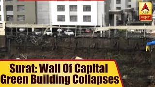 Surat: Wall of Capital Green building collapses due to heavy rain - ABPNEWSTV