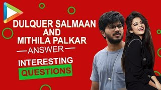 Stolen Something, EX's, Stalking, REGRETS - Dulquer Salmaan & Mithila REVEAL it all… - HUNGAMA