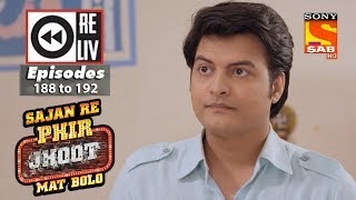 Weekly Reliv - Sajan Re Phir Jhoot Mat Bolo - 12th Feb  to 16th Feb 2018 - Episode 188 to 192 - SABTV