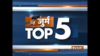 Crime Top 5 | December 9, 2018 - INDIATV