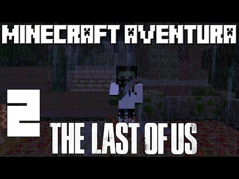 Minecraft AVENTURA THE LAST OF US! Cap.2