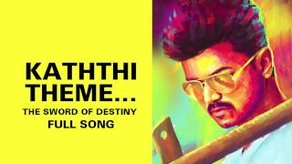 Kaththi Theme…The Sword of Destiny – Kaththi Audio Song Online | Kaththi mp3 songs