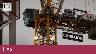 Why Carillion went into liquidation - FINANCIALTIMESVIDEOS
