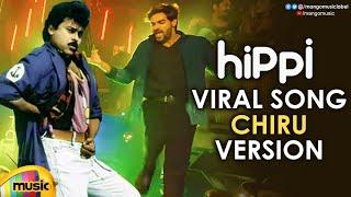 Viral Song Chiranjeevi Dance Version | Hippi Movie Songs | Kartikeya | Digangana | Raghu Dixit - MANGOMUSIC