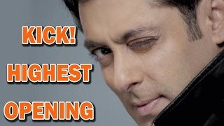 Salman Khan's KICK gets the HIGHEST OPENING! | Bollywood News