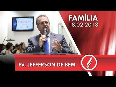 Culto da Família - Ev. Jefferson de Bem - 18 02 2018