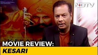 Film Review: Kesari - NDTV