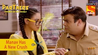 Your Favorite Character | Manav Has A New Crush | Partners Trouble Ho Gayi Double - SABTV