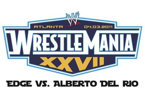 WWE: Wrestlemania 27 - Edge vs. Alberto Del Rio (World Heavyweight Championship)