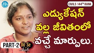 Civils Topper Madhuri Interview Part #2 || Dil Se With Anjali - IDREAMMOVIES