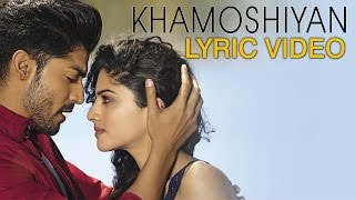 Khamoshiyan – Title Song | Lyric Video | Arijit Singh | New Full Song