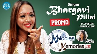 Singer Bhargavi Pillai Exclusive Interview - Promo || Melodies And Memories #22 - IDREAMMOVIES
