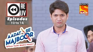 Weekly Reliv | Aadat Se Majboor | 16th October to 20th October 2017 | Episode 10 to 14 - SABTV