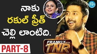 Chi La Sow Director Rahul Ravindran Exclusive Interview - Part #8    Frankly With TNR - IDREAMMOVIES