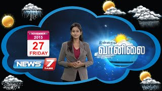 Weather Forecast 27-11-2015 – News7 Tamil Show