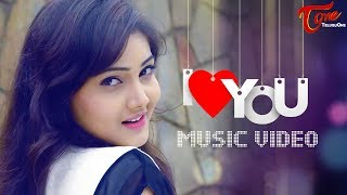 I LOVE YOU | Telugu Music Video 2017 | By Raghavendra Varma - TELUGUONE