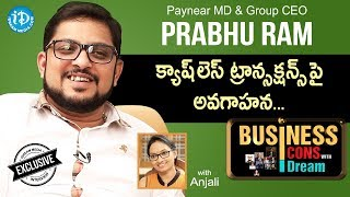 Paynear MD & Group CEO Prabhu Ram Exclusive Interview || Business Icons With iDream #10 - IDREAMMOVIES