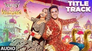 Veerey Ki Wedding (Title Track) Full Audio |  Navraj Hans | Pulkit Samrat  Kriti Kharbanda - TSERIES
