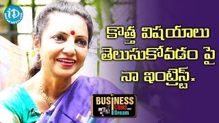 Sailaja Suman About Her Interest On Learning New Things || Business Icons With iDream - IDREAMMOVIES