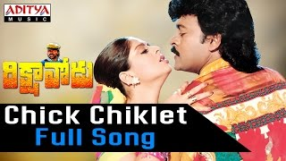 Chick Chiklet Full Song ll Rikshavodu Songs ll Chiranjeevi, Nagma,Soundarya - ADITYAMUSIC
