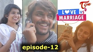 Love vs Marriage | Telugu Comedy Web Series | Episode 12 | by Haswanth Modem | #ComedyWebSeries - TELUGUONE