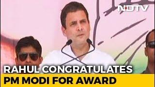 "Rahul Gandhi Congratulates PM Modi For Award ""So Famous It Has No Jury"" - NDTV"