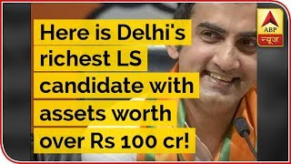 Here is Delhi's richest LS candidate with assets worth over Rs 100 cr! | ABP Uncut - ABPNEWSTV