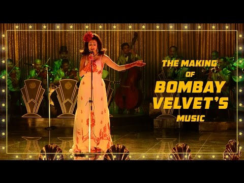 The Making of Bombay Velvet's Music