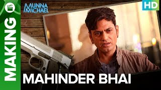 Making of the Character (Mahindar Bhai) | Nawazuddin Siddiqui | Sabbir Khan | Munna Michael - EROSENTERTAINMENT