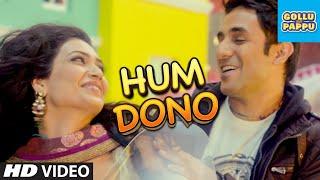 'Hum Dono' Video Song | Gollu and Pappu | Vir Das, Kunaal Roy Kapur - TSERIES