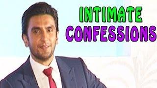 Ranveer Singh's intimate confessions | MUST WATCH