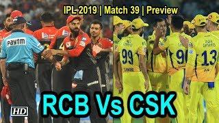 IPL 2019 | Match 39 | Preview | Royal Challengers Bangalore Vs Chennai Super Kings - IANSINDIA