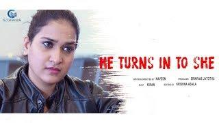 He Turns Into She  || Telugu Short Film 2019| Rasagnya Reddy || G Studios || Srinivas Jatothu - YOUTUBE
