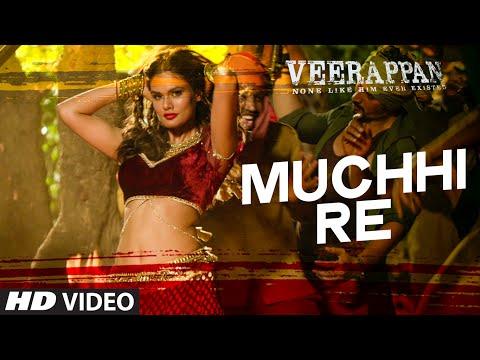 Muchhi Re Video Song | VEERAPPAN | Sandeep Bharadwaj | Jeet Gannguli