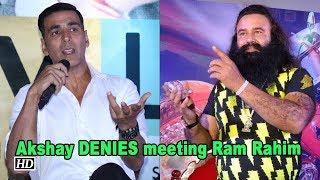 Akshay DENIES meeting Gurmeet Ram Rahim Singh - IANSLIVE