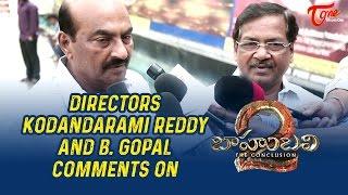 Director Kodandarami Reddy, B Gopal Comments on Baahubali 2 - TELUGUONE