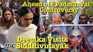 "Deepika Visits Siddhivinayak Temple Ahead of ""Padmaavat"" Controversy - IANSLIVE"