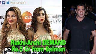 Rakhi Sawant & Arshi Khan DEMAND Rs.5 Cr from Salman Khan - BOLLYWOODCOUNTRY